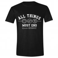 Game of thrones - T-Shirt All Things Must End